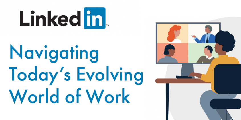 LinkedIn: Navigating Today's Evolving World of Work