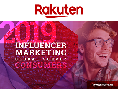 Rakuten: 2019 INFLUENCER MARKETING GLOBAL SURVEY