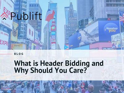 Publift: What is Header Bidding and Why Should You Care?