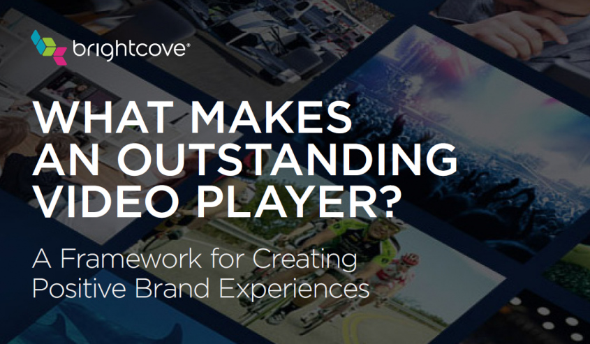 Brightcove: What makes an Outstanding Video Player?