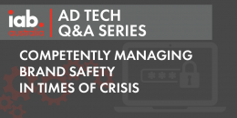 AD Tech Q&A: Competently managing brand safety in times of crisis