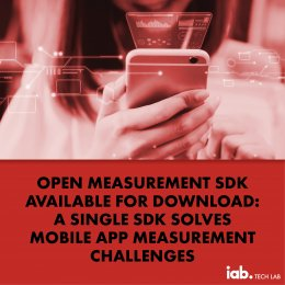 IAB Tech Lab releases Open Measurement Software Development Kit for market adoption & launches compliance program to facilitate its proper use