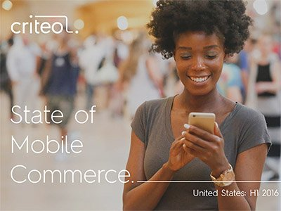 Criteo: The State of Mobile Commerce - 1H 2016
