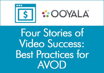 Four Stories of Video Success: Best Practices for AVOD