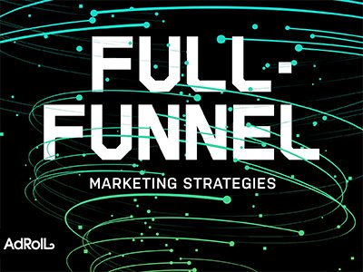 AdRoll: Full Funnel Marketing Strategies