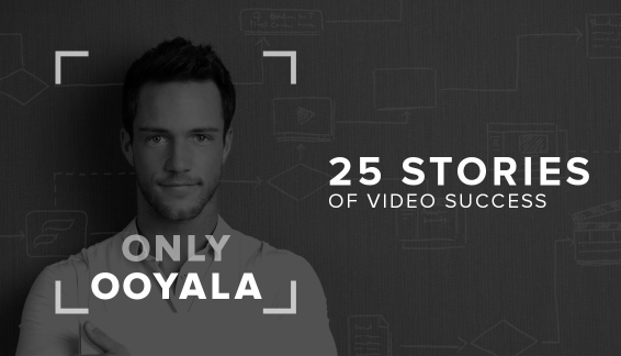 Ooyala: 25 Stories of Video Success