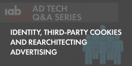 AdTech Q&A: Identity, third-party cookies and rearchitecting advertising