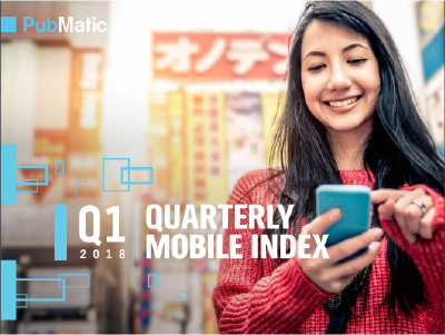 PubMatic: Quarterly Mobile Index (QMI) for Q1 2018