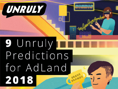Unruly: 9 Predictions for Adland 2018