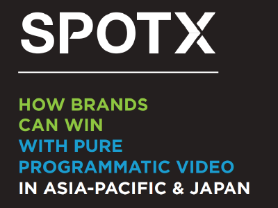 SpotX: How Brands Can Win with Pure Programmatic Video in Asia-Pacific & Japan