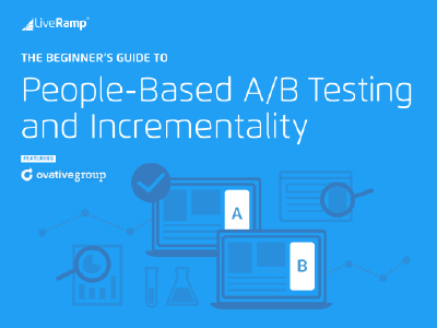 LiveRamp: People-Based A/B Testing and Incrementality