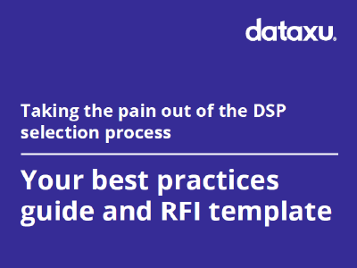 dataxu: Taking the pain out of the DSP selection process