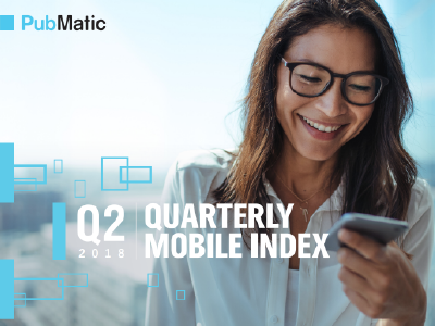 PubMatic: Q2 2018 Quarterly Mobile Index (QMI)