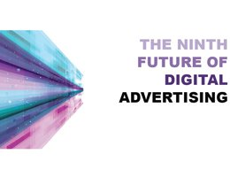 9th Future of Digital Advertising Event - Presentations now available