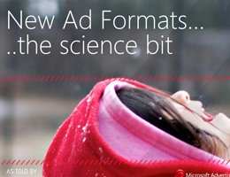 Microsoft Advertising: New Ad Formats...The Science Bit