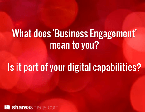 Building Digital Capability - Part 1, Understanding Business Engagement