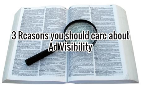 Why We Need to Care About Ad Visibility