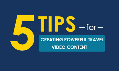 Creating powerful travel video content